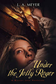 Under the Jolly Roger by L.A. Meyer image