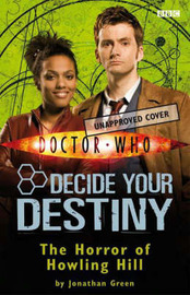 Doctor Who: The Horror of Howling Hill: No. 4: Decide Your Destiny by Jonathan Green image