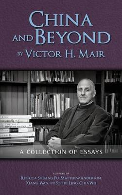 China and Beyond by Victor H. Mair by Victor H Mair