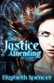 Justice Unending by Elizabeth Spencer