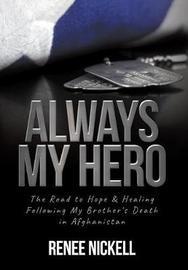 Always My Hero by Renee Nickell