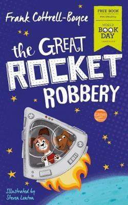 The Great Rocket Robbery: World Book Day 2019 by Frank Cottrell Boyce