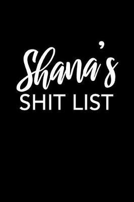 Shana's Shit List by Shana Name Notebooks