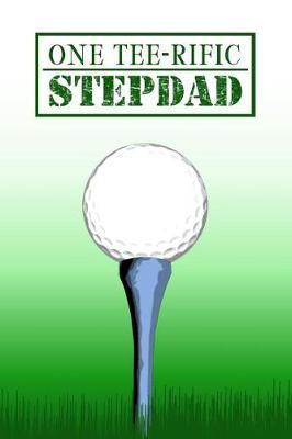 One Tee-rific Stepdad by Birchfield Journals