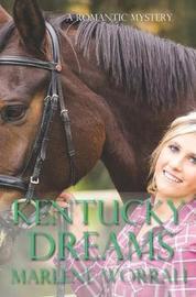 Kentucky Dreams by Marlene Worrall