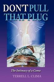 Don't Pull That Plug by Terrell L. Clima image