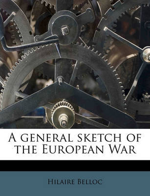 A General Sketch of the European War Volume 2 by Hilaire Belloc image