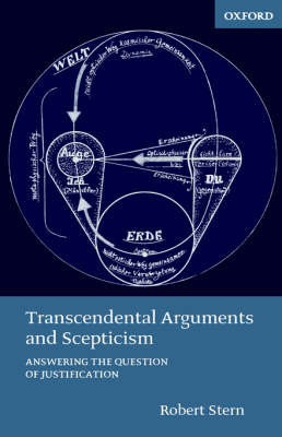 Transcendental Arguments and Scepticism by Robert Stern