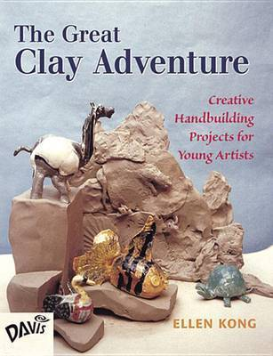 The Great Clay Adventure by Ellen Kong