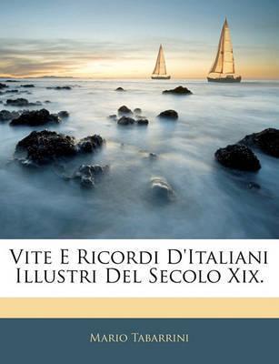 Vite E Ricordi D'Italiani Illustri del Secolo XIX. by Mario Tabarrini