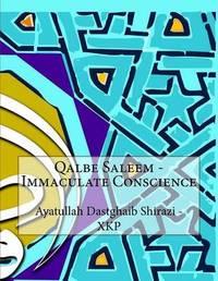 Qalbe Saleem - Immaculate Conscience by Ayatullah Dastghaib Shirazi - Xkp image