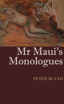 Mr Maui's Monologues by Peter Bland image