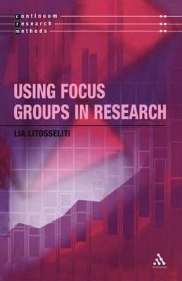 Using Focus Groups in Research by Lia Litosseliti image