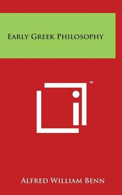 Early Greek Philosophy by Alfred William Benn