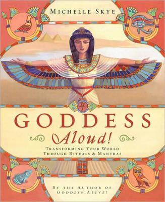 Goddess Aloud! by Michelle Skye