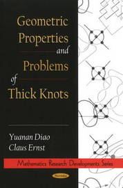 Geometric Properties & Problems of Thick Knots by Yuanan Diao image