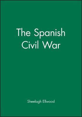 The Spanish Civil War by Sheelagh M. Ellwood image