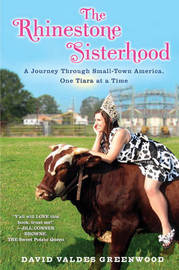 The Rhinestone Sisterhood: A Journey Through Small-Town America, One Tiara at a Time by David Valdes Greenwood image