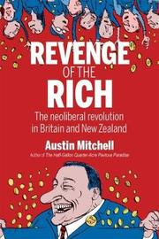 Revenge of the Rich by Austin Mitchell