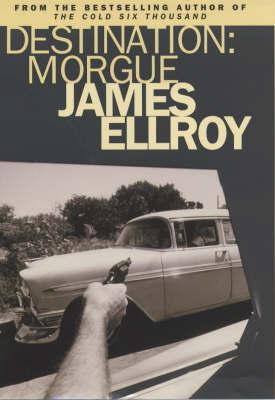 Destination by James Ellroy