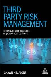 Third Party Risk Management by Shawn H. Malone