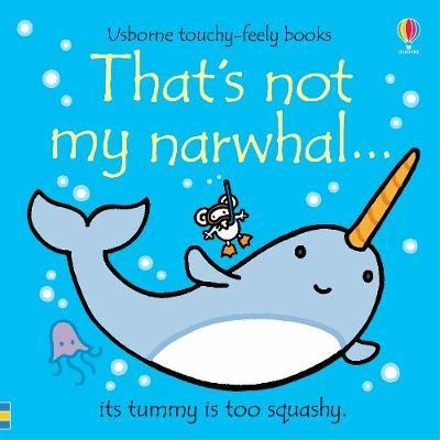 That's not my narwhal... by Fiona Watt image