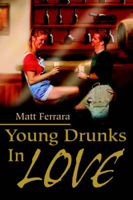 Young Drunks in Love by Matt Ferrara image