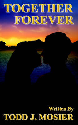 Together Forever by Todd, J Mosier