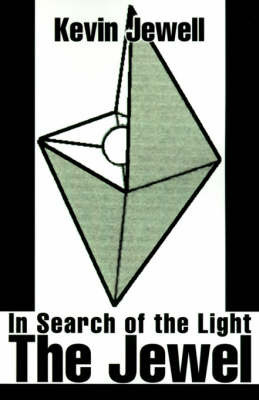 The Jewel: In Search of the Light by Kevin Jewell