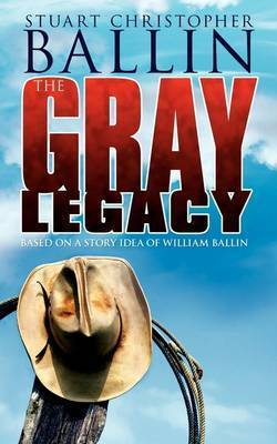 The Gray Legacy by Stuart Christopher Ballin
