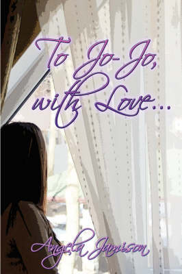 To Jo-Jo, with Love. by Angela Jamison
