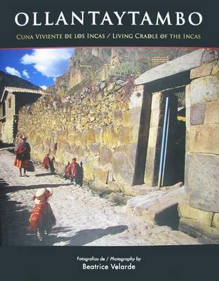 Ollantaytambo: Living Cradle of the Incas by Beatrice Velarde image