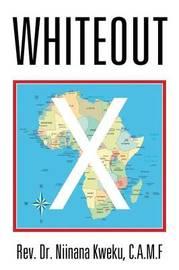 Whiteout by Rev Dr Niinana Kweku C a M F