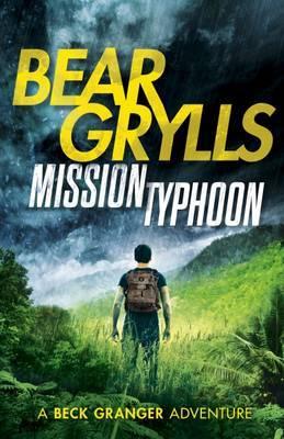 Mission Typhoon by Bear Grylls