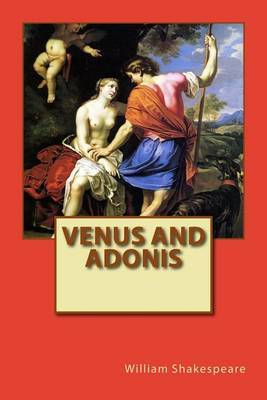 ovid and shakespeare's venus and adonis The greek myth of aphrodite and adonis, which ovid retells in the metamorphoses and shakespeare retells in venus and adonis.