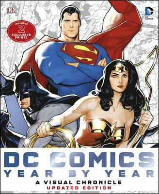 DC Comics: A Visual History (Updated Edition) by Matthew K Manning