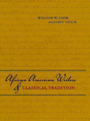 African American Writers and Classical Tradition by William W Cook image