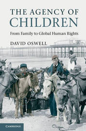 The Agency of Children by David Oswell