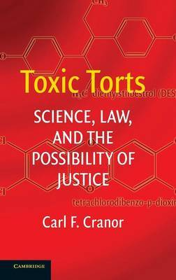 Toxic Torts: Science, Law and the Possibility of Justice by Carl F. Cranor image