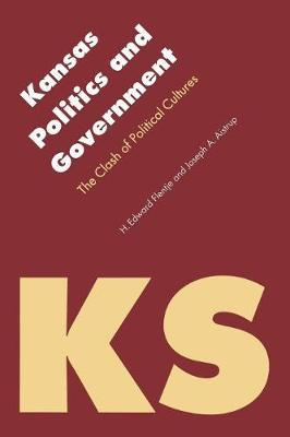 Kansas Politics and Government by H. Edward Flentje