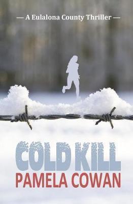Cold Kill by Pamela Cowan