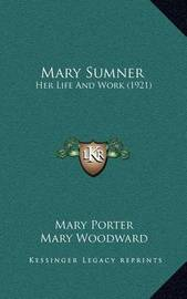 Mary Sumner: Her Life and Work (1921) by Mary Porter