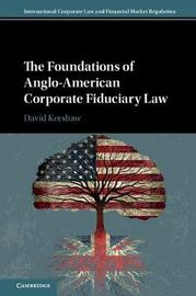 The Foundations of Anglo-American Corporate Fiduciary Law by David Kershaw