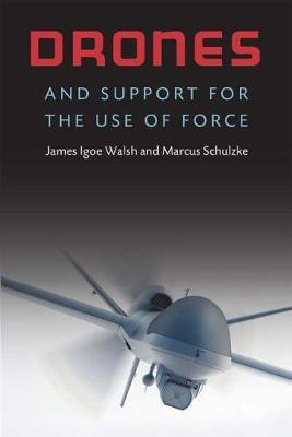 Drones and Support for the Use of Force by James Igoe Walsh image