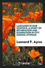 Laggards in Our Schools by Leonard P Ayres image