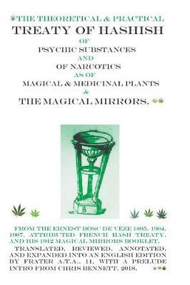 The Treaty of Hashish of Psychic substances and Narcotics as of Magical and Medicinal Plants and Magical Mirrors by A T a 11