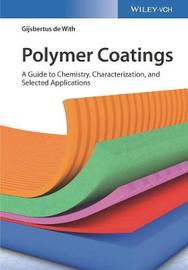 Polymer Coatings by Gijsbertus De With