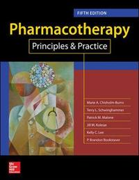 Pharmacotherapy Principles and Practice, Fifth Edition by Marie A Chisholm-Burns image