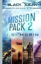Mission Pack 2 by J S Morin