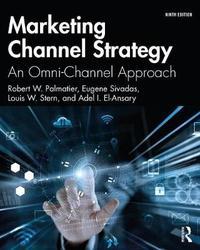 Marketing Channel Strategy by Robert W Palmatier